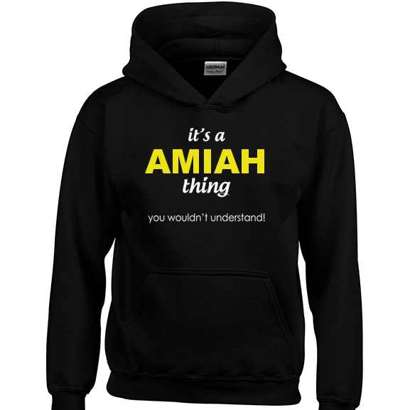It's a Amiah Thing, You wouldn't Understand Hoodie