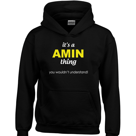 It's a Amin Thing, You wouldn't Understand Hoodie