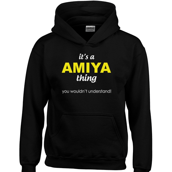 It's a Amiya Thing, You wouldn't Understand Hoodie