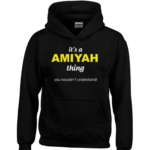 It's a Amiyah Thing, You wouldn't Understand Hoodie