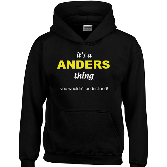 It's a Anders Thing, You wouldn't Understand Hoodie