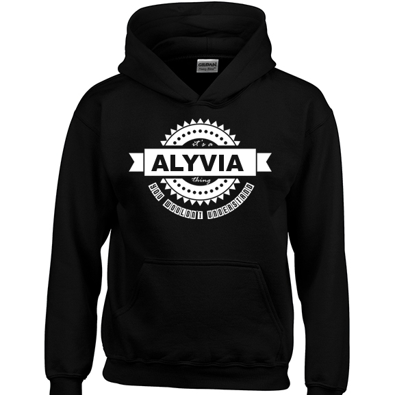 It's a Alyvia Thing, You wouldn't Understand Hoodie