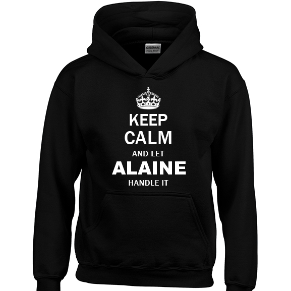 Keep Calm and Let Alaine Handle it Hoodie