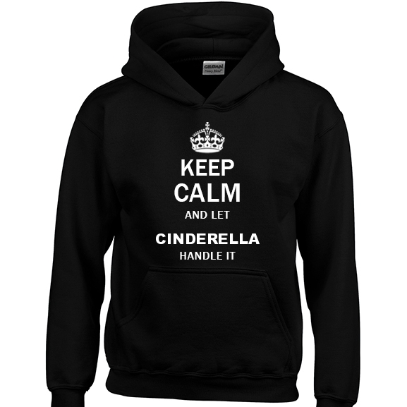 Keep Calm and Let Cinderella Handle it Hoodie