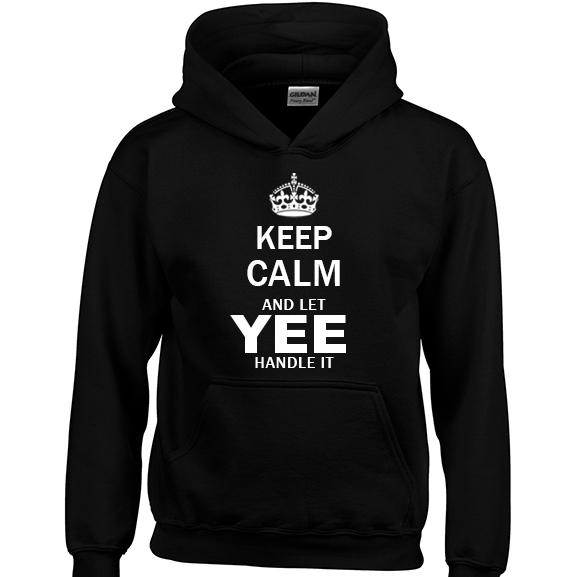 Keep Calm and Let Yee Handle it Hoodie