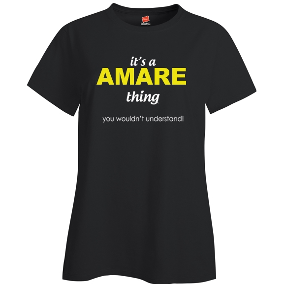 It's a Amare Thing, You wouldn't Understand Ladies T Shirt