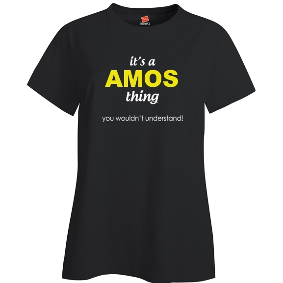 It's a Amos Thing, You wouldn't Understand Ladies T Shirt