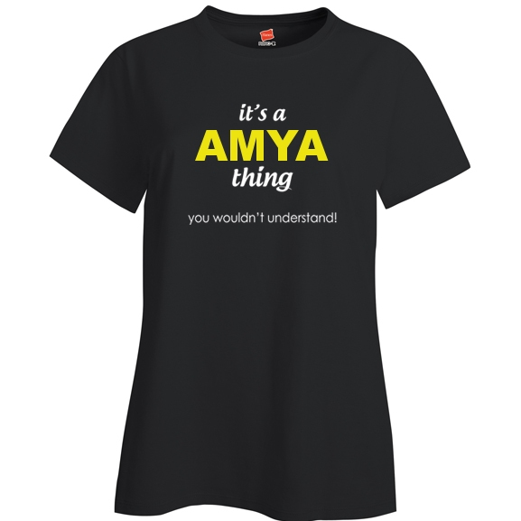 It's a Amya Thing, You wouldn't Understand Ladies T Shirt