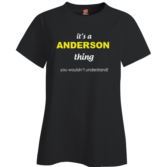 It's a Anderson Thing, You wouldn't Understand Ladies T Shirt