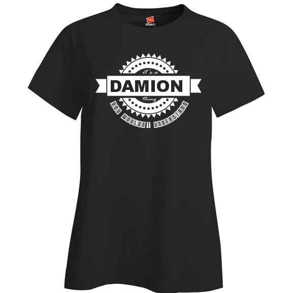 It's a Damion Thing, You wouldn't Understand Ladies T Shirt