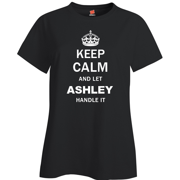 Keep Calm and Let Ashley Handle it Ladies T Shirt