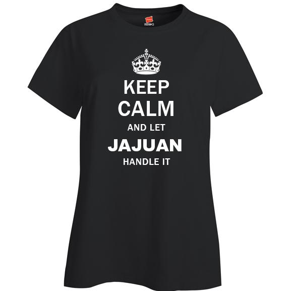 Keep Calm and Let Jajuan Handle it Ladies T Shirt