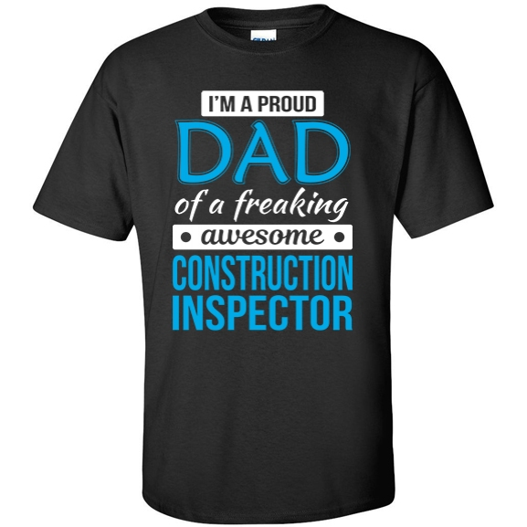 Proud Dad of freaking awesome Construction Inspector