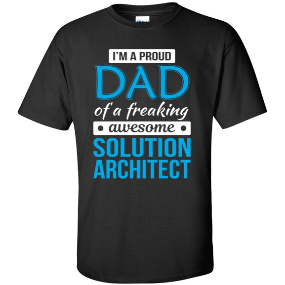 Proud Dad of freaking awesome Solution Architect