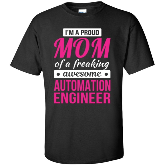 Proud Mom of freaking awesome Automation Engineer