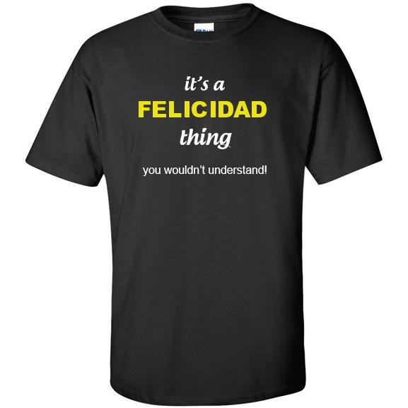 t-shirt for Felicidad