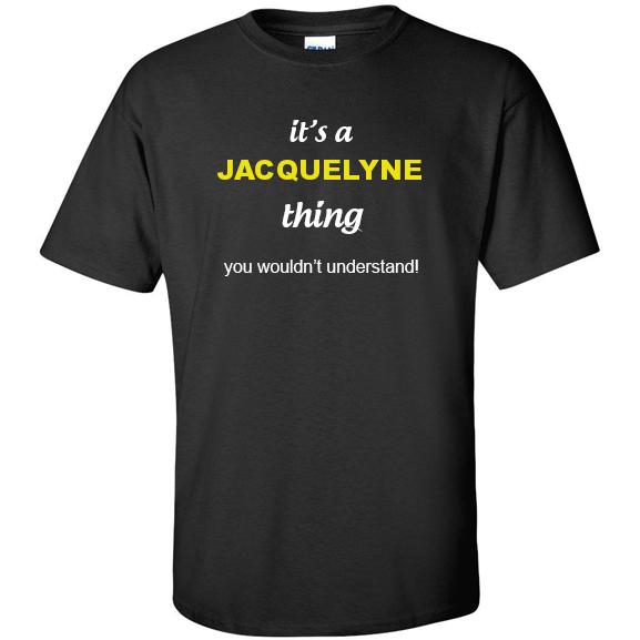 t-shirt for Jacquelyne
