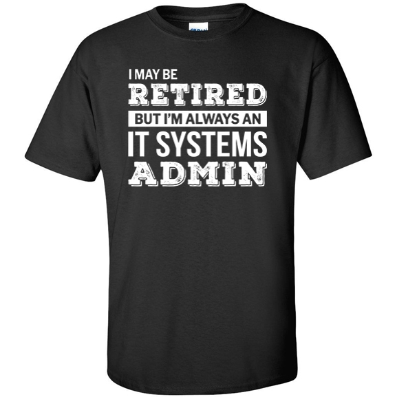 Retired IT Systems Admin