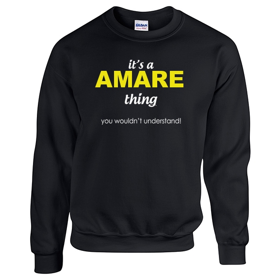 It's a Amare Thing, You wouldn't Understand Sweatshirt