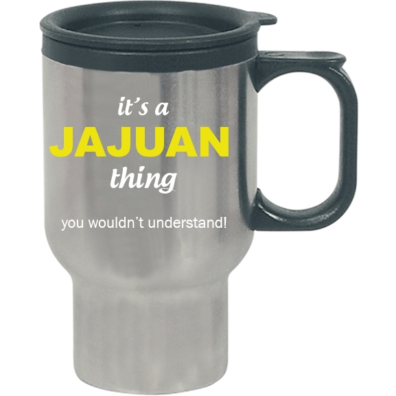 It's a Jajuan Thing, You wouldn't Understand Travel Mug