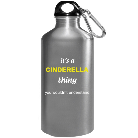 It's a Cinderella Thing, You wouldn't Understand Water Bottle