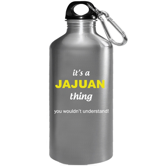 It's a Jajuan Thing, You wouldn't Understand Water Bottle