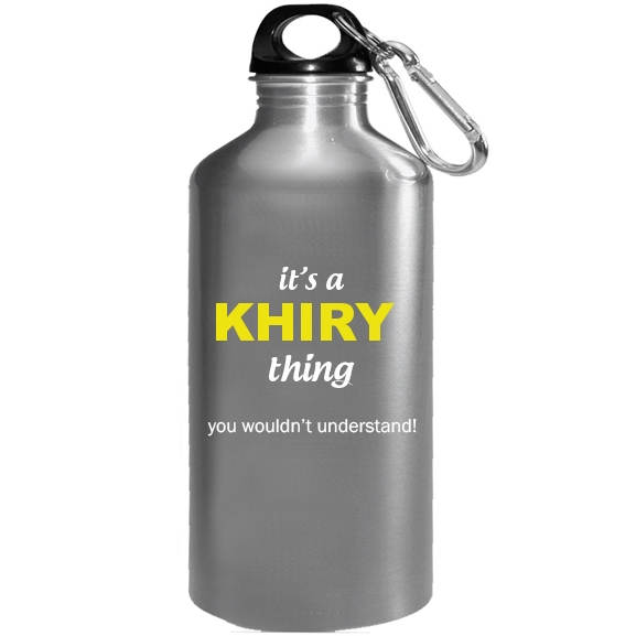It's a Khiry Thing, You wouldn't Understand Water Bottle